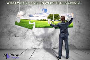 what will change in website designing in next 2 years